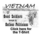 Visit our shoppe, check out our gear. 'Vietnam - Good Soldiers ... ' 'Ronald Reagan' 'You are all Sheep' products and more.